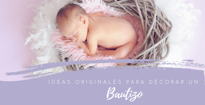 Ideas originales para decorar un bautizo