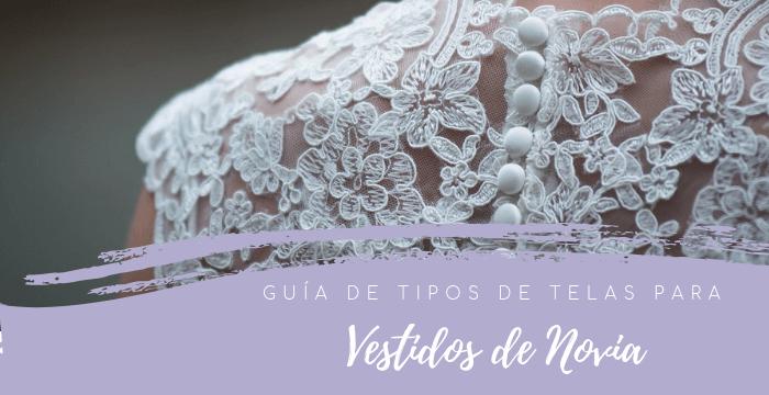 Guía de tipos de tela para vestidos de novia
