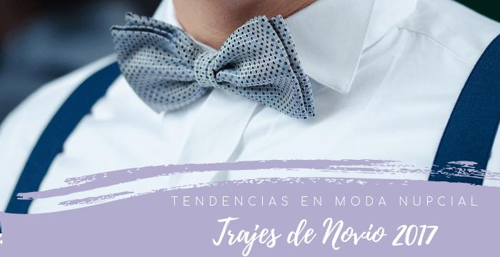 Tendencias en moda nupcial 2017: Trajes de Novio