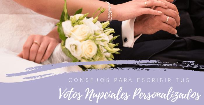 Cómo redactar los votos personalizados de vuestra boda