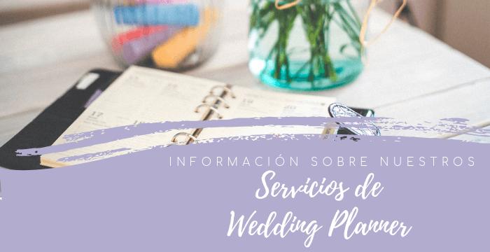 Información sobre nuestros servicios de Wedding Planner