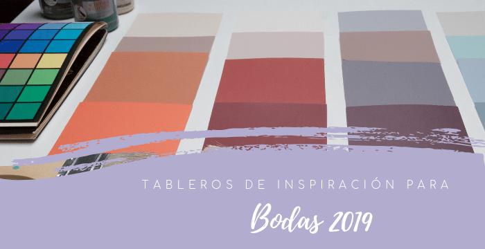 Tableros de Inspiración para Bodas 2019