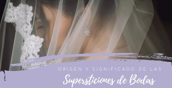 Origen y significado de las supersticiones de boda
