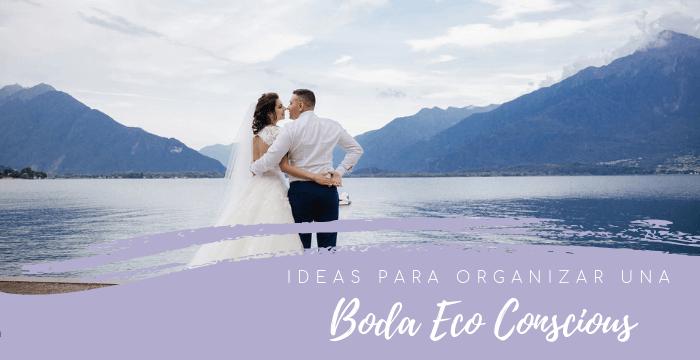 Consejos para una boda respetuosa con el medio ambiente