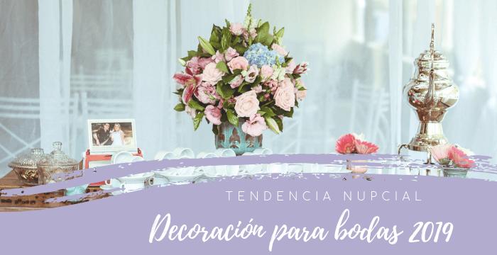Tendencia nupcial 2019: Decoración para bodas